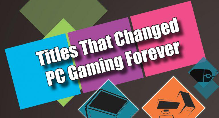 Titles That Changed PC Gaming Forever