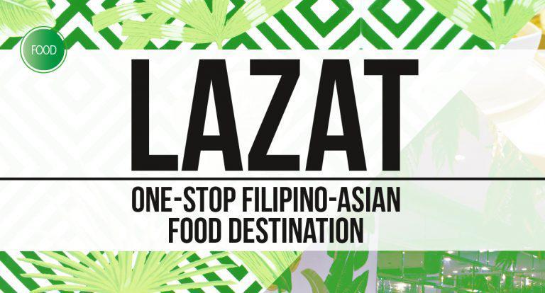 Lazat: One-Stop Filipino-Asian Food Destination