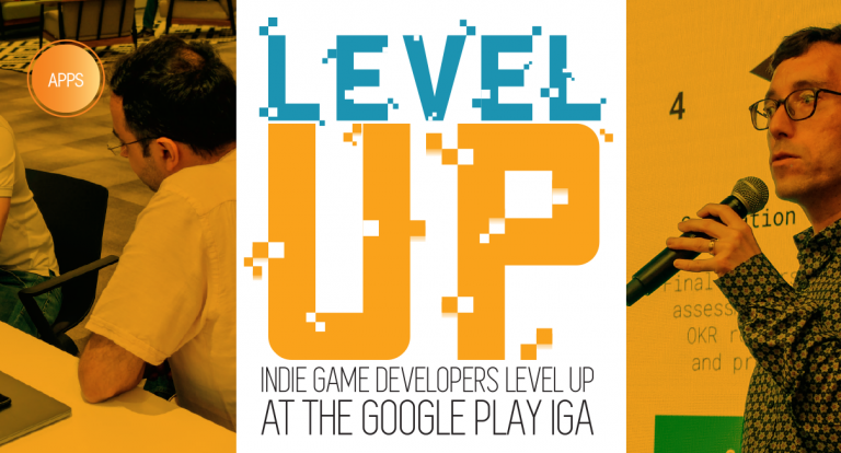 Level Up: Indie Game Developers Level up at the Google Play IGA