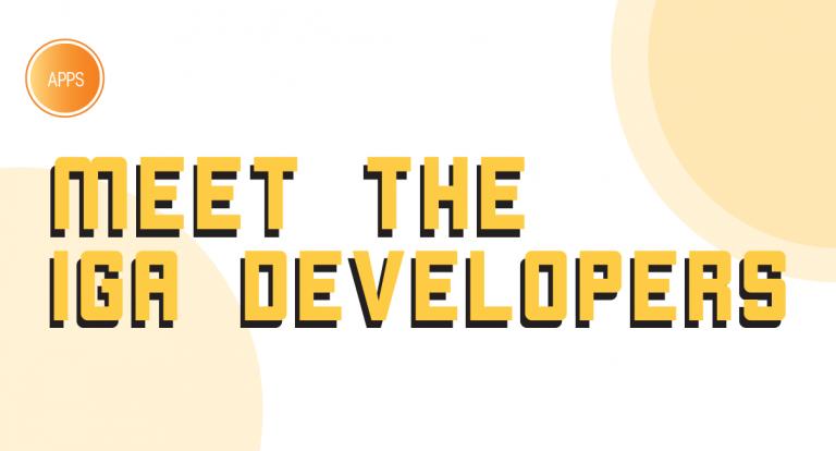 Meet the IGA Developers