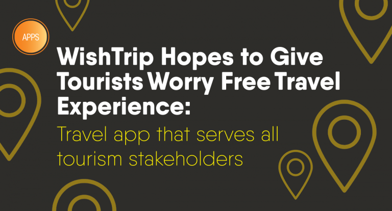 WishTrip Hopes to Give Tourists Worry  Free Travel Experience: Travel app that serves all tourism stakeholders