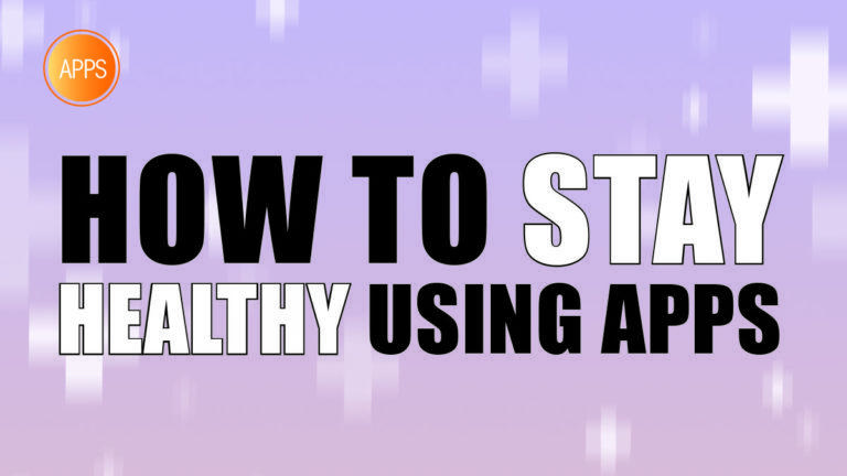 How to stay healthy using apps